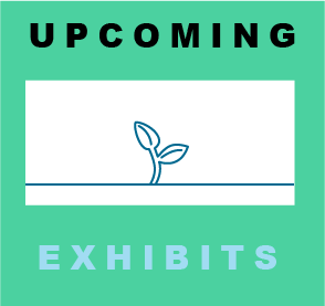 Upcoming Exhibits